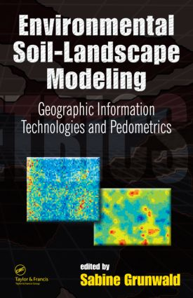 Environmental Soil-Landscape Modeling: Geographic Information Technologies and Pedometrics (Hardback) book cover