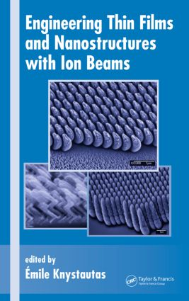 Engineering Thin Films and Nanostructures with Ion Beams: 1st Edition (Hardback) book cover