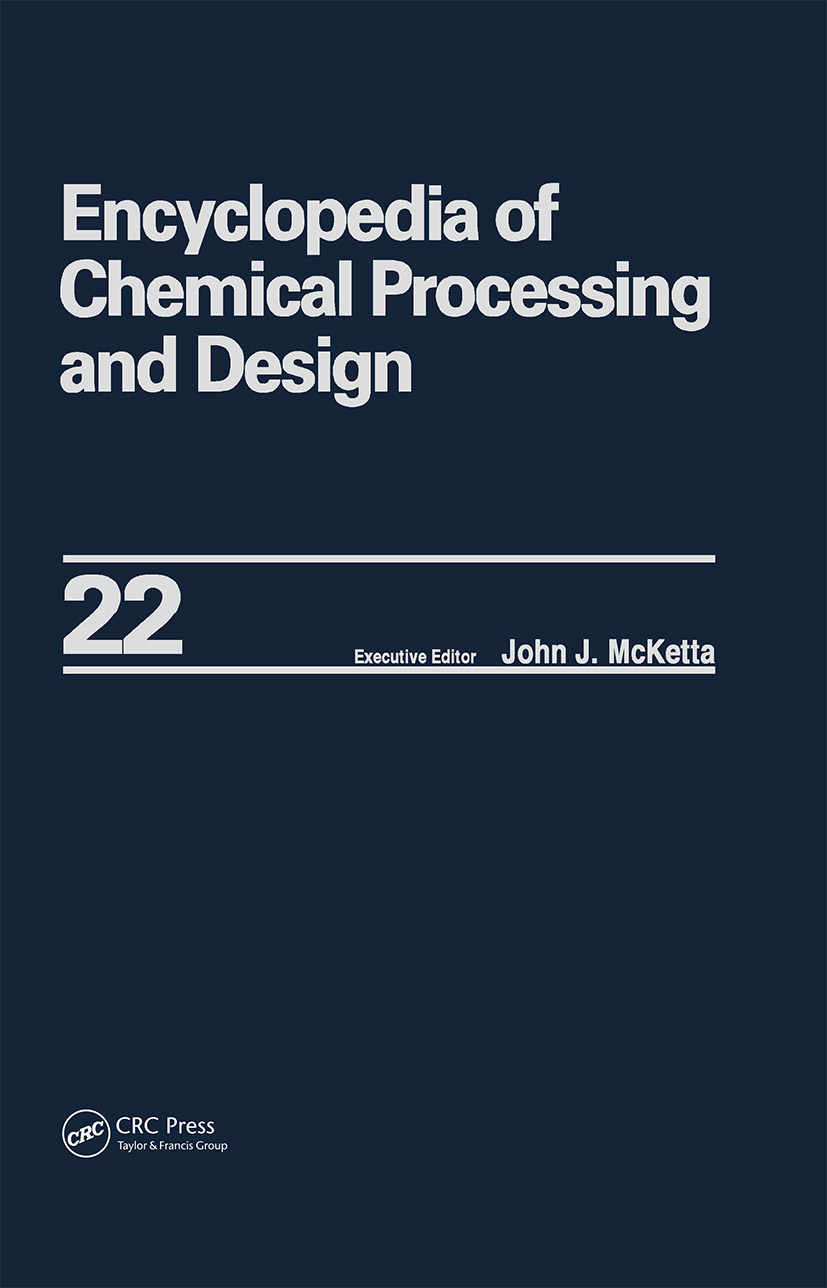 Encyclopedia of Chemical Processing and Design: Volume 22 - Fire Extinguishing Chemicals to Fluid Flow: Slurry Systems and Pipelines, 1st Edition (Hardback) book cover