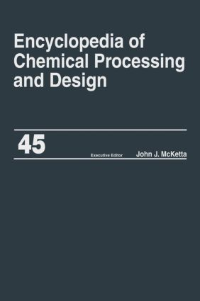 Encyclopedia of Chemical Processing and Design: Volume 45 - Project Progress Management to Pumps, 1st Edition (Hardback) book cover
