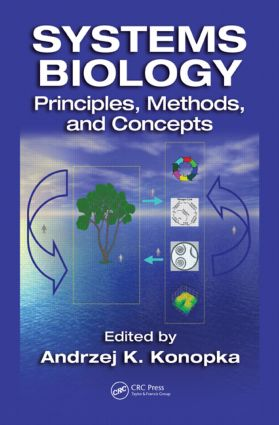 Systems Biology: Principles, Methods, and Concepts, 1st Edition (Hardback) book cover