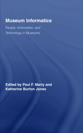 Museum Informatics: People, Information, and Technology in Museums (Hardback) book cover