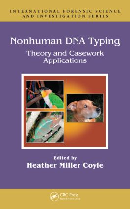 Nonhuman DNA Typing: Theory and Casework Applications, 1st Edition (Hardback) book cover