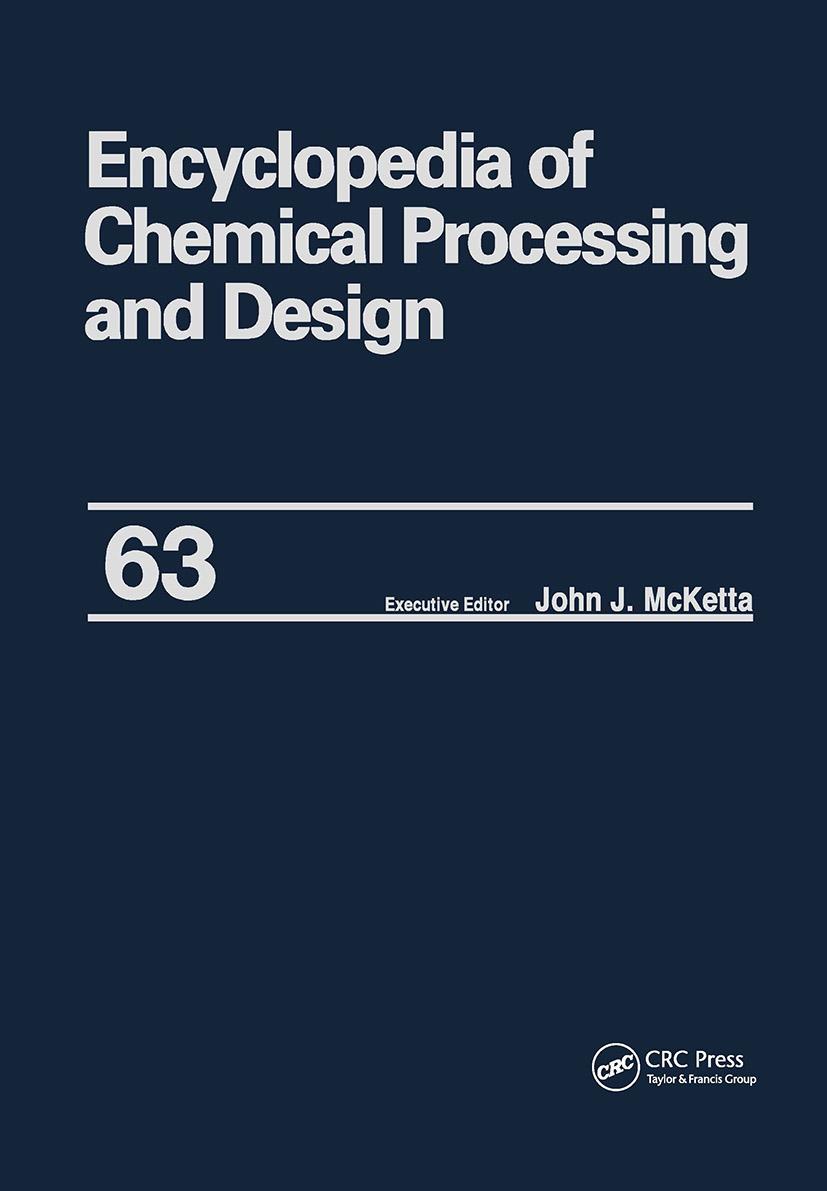 Encyclopedia of Chemical Processing and Design: Volume 63 - Viscosity: Heavy Oils to Waste: Hazardous: Legislation, 1st Edition (Hardback) book cover