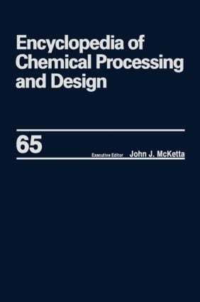 Encyclopedia of Chemical Processing and Design: Volume 65 -- Waste: Nuclear Reprocessing and Treatment Technologies to Wastewater Treatment: Multilateral Approach, 1st Edition (Hardback) book cover