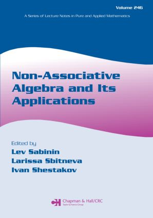 Non-Associative Algebra and Its Applications: 1st Edition (Paperback) book cover