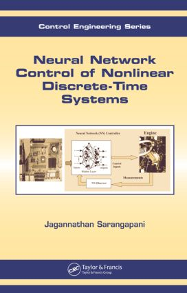 Neural Network Control of Nonlinear Discrete-Time Systems: 1st Edition (Hardback) book cover