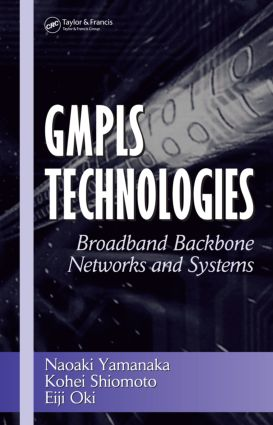 GMPLS Technologies: Broadband Backbone Networks and Systems, 1st Edition (Hardback) book cover