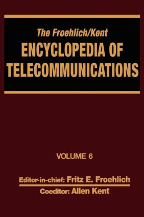 The Froehlich/Kent Encyclopedia of Telecommunications: Volume 6 - Digital Microwave Link Design to Electrical Filters, 1st Edition (Hardback) book cover