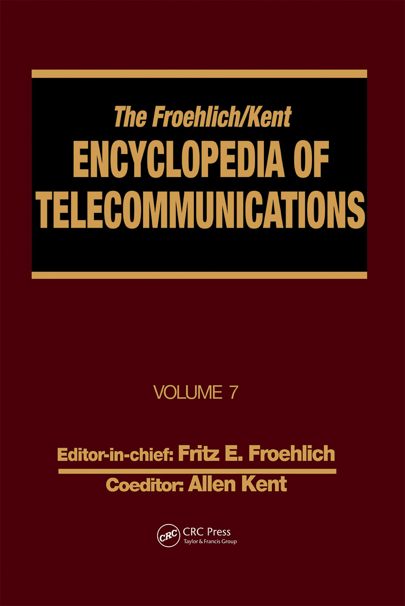 The Froehlich/Kent Encyclopedia of Telecommunications: Volume 7 - Electrical Filters: Fundamentals and System Applications to Federal Communications Commission of the United States, 1st Edition (Hardback) book cover