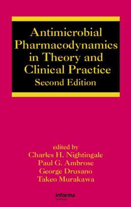 Antimicrobial Pharmacodynamics in Theory and Clinical Practice: 2nd Edition (Hardback) book cover