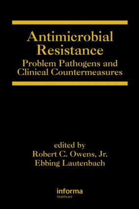 Antimicrobial Resistance: Problem Pathogens and Clinical Countermeasures book cover