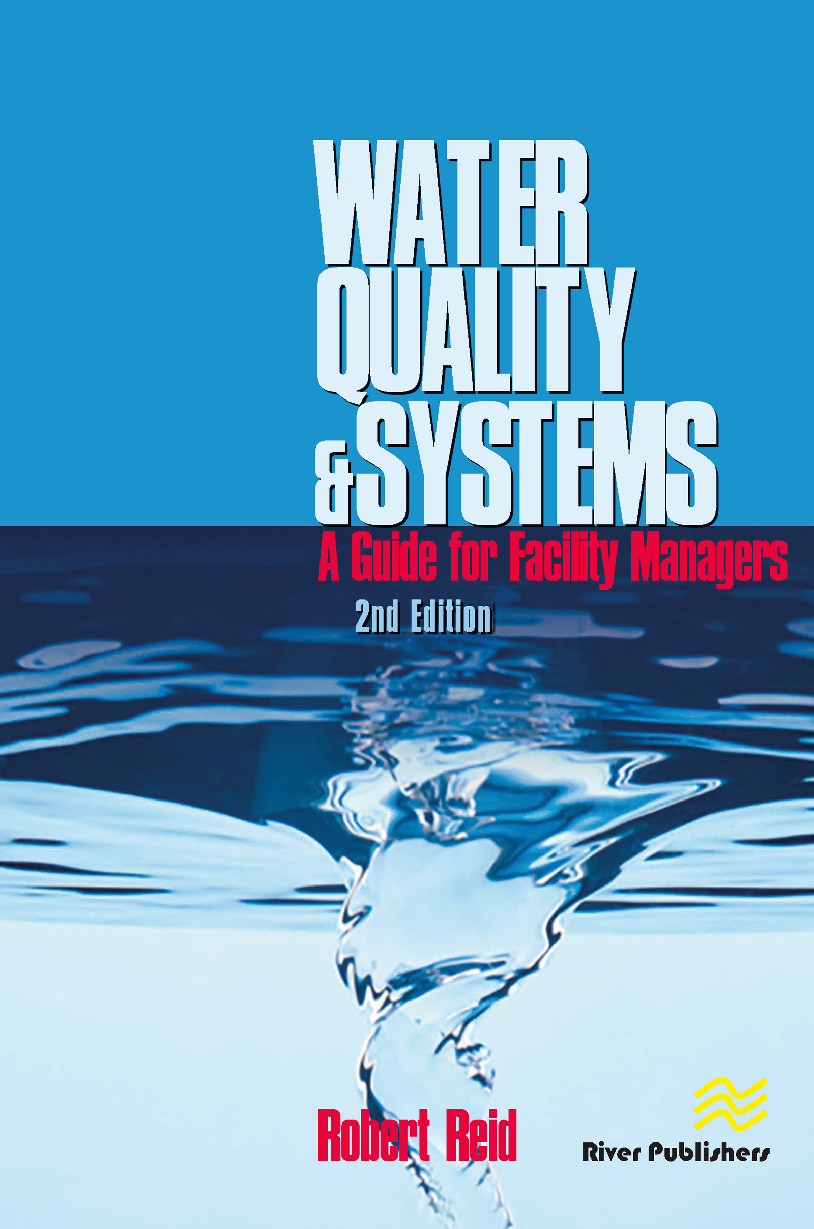 Water Quality Systems: Guide For Facility Managers, 2nd Edition (Hardback) book cover