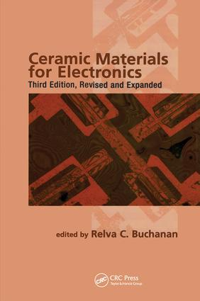Ceramic Materials for Electronics: 3rd Edition (Hardback) book cover