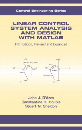 Linear Control System Analysis and Design: Fifth Edition, Revised and Expanded, 5th Edition (Hardback) book cover