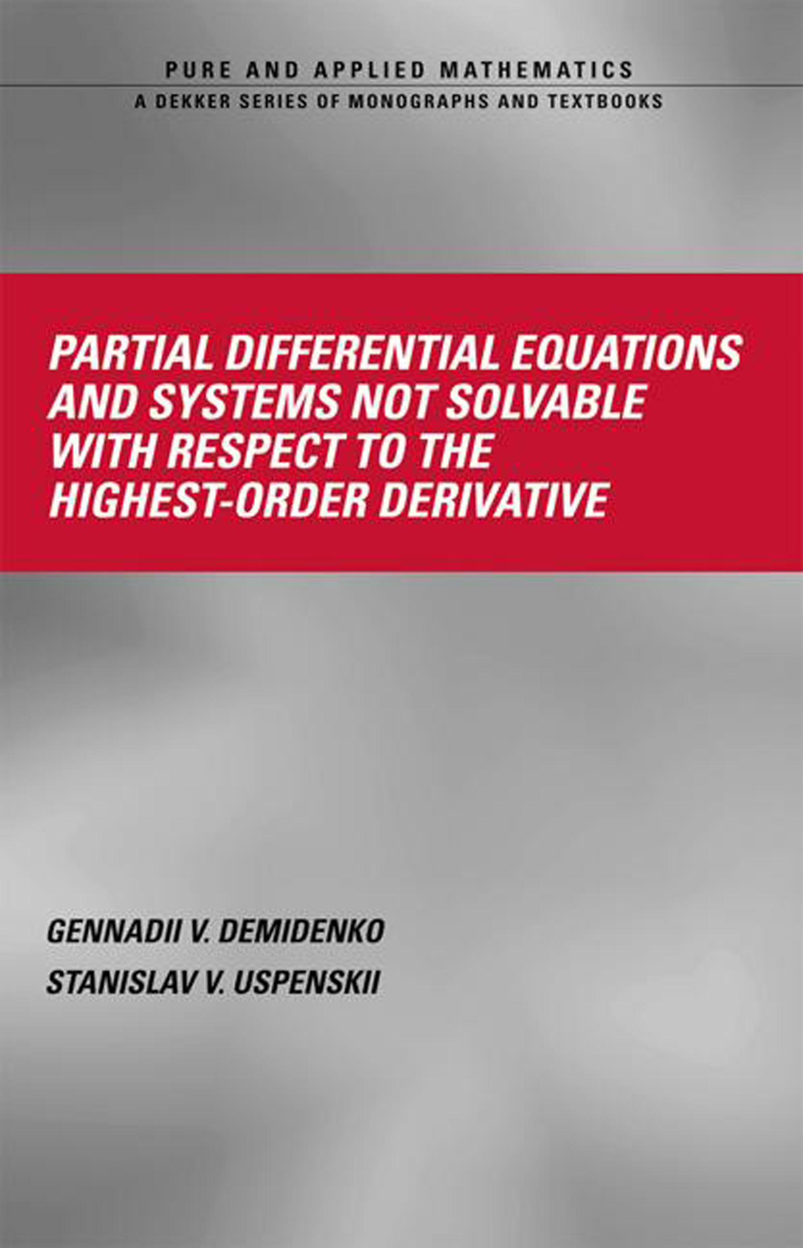 Partial Differential Equations And Systems Not Solvable With Respect To The Highest-Order Derivative: 1st Edition (Hardback) book cover