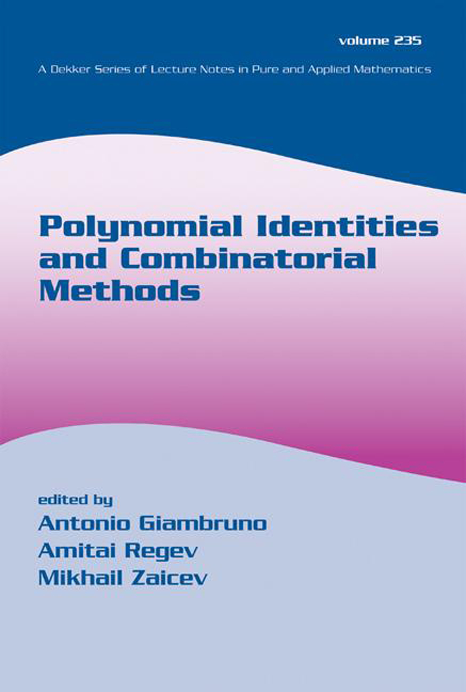 Polynomial Identities And Combinatorial Methods: 1st Edition (Hardback) book cover