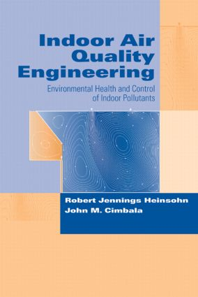 Indoor Air Quality Engineering: Environmental Health and Control of Indoor Pollutants, 1st Edition (Hardback) book cover