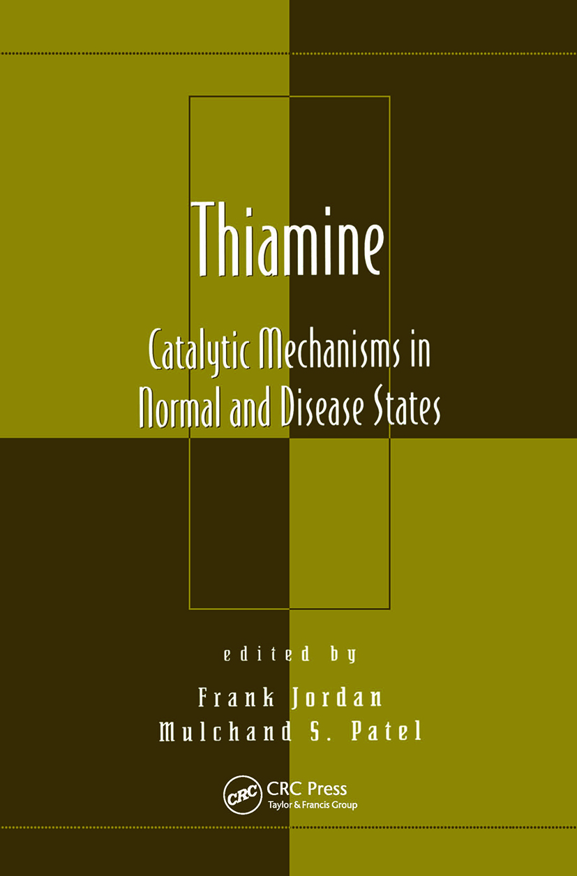 Thiamine: Catalytic Mechanisms in Normal and Disease States, 1st Edition (Hardback) book cover