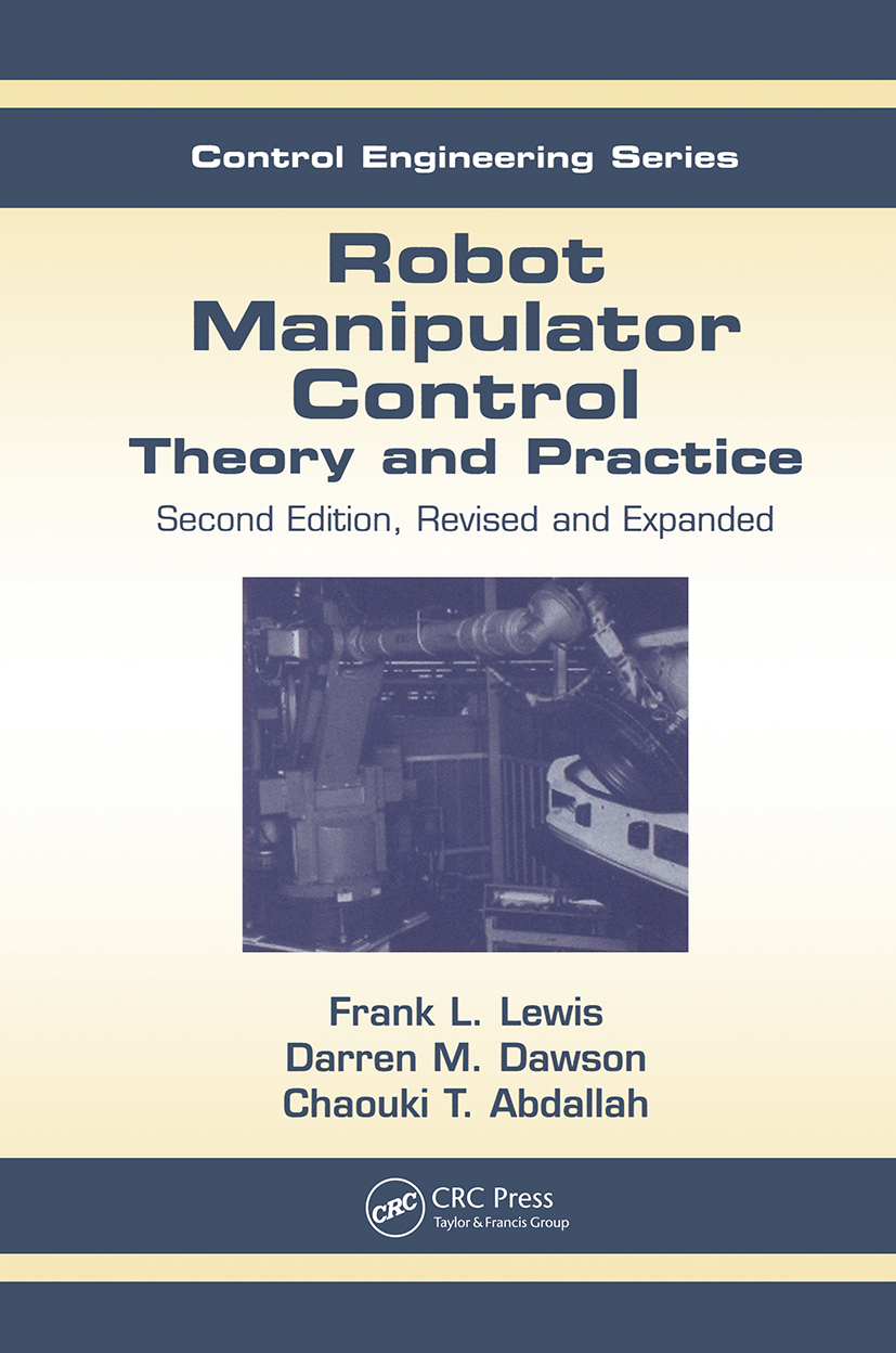 Robot Manipulator Control: Theory and Practice, 2nd Edition (Hardback) book cover