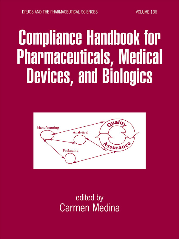 Compliance Handbook for Pharmaceuticals, Medical Devices, and Biologics: 1st Edition (Hardback) book cover