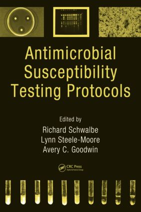 Antimicrobial Susceptibility Testing Protocols: 1st Edition (Hardback) book cover