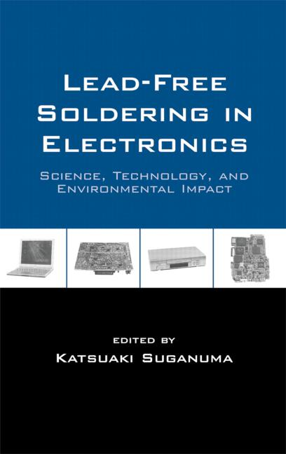 Lead-Free Soldering in Electronics: Science, Technology, and Environmental Impact, 1st Edition (Hardback) book cover
