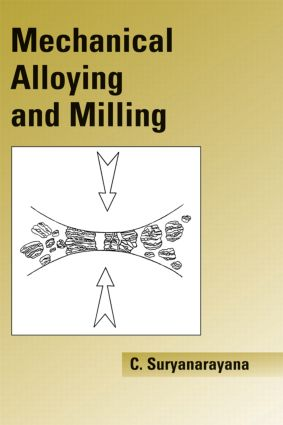 Mechanical Alloying And Milling: 1st Edition (Hardback) book cover