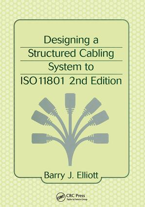 Designing a Structured Cabling System to ISO 11801: 2nd Edition (Hardback) book cover