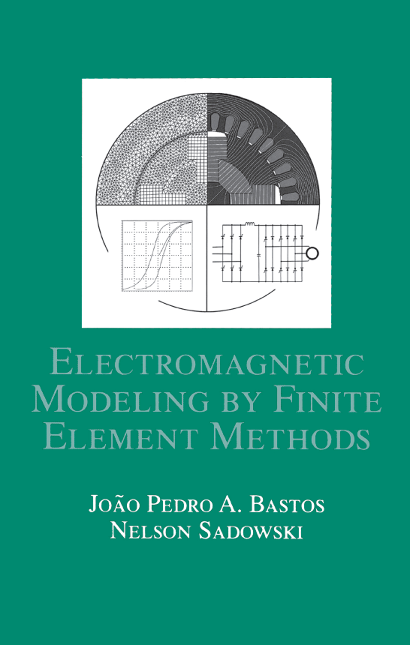 Electromagnetic Modeling by Finite Element Methods: 1st Edition (Hardback) book cover