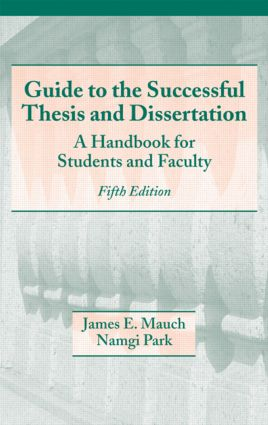 Guide to the Successful Thesis and Dissertation: A Handbook For Students And Faculty, Fifth Edition, 5th Edition (Hardback) book cover