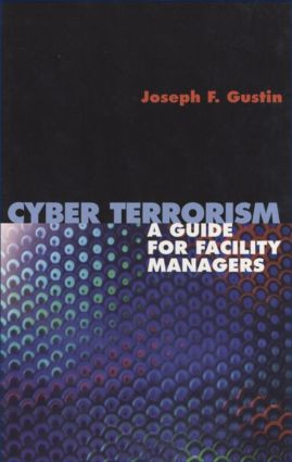 Cyber Terrorism: A Guide for Facility Managers, 1st Edition (Hardback) book cover
