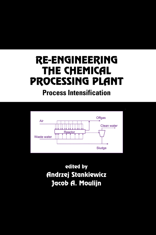 Re-Engineering the Chemical Processing Plant: Process Intensification book cover