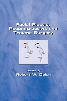 Facial Plastic, Reconstructive and Trauma Surgery: 1st Edition (Hardback) book cover