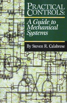 Practical Controls: A Guide To Mechanical Systems, 1st Edition (Hardback) book cover