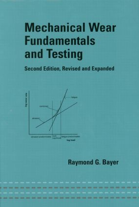 Mechanical Wear Fundamentals and Testing, Revised and Expanded book cover