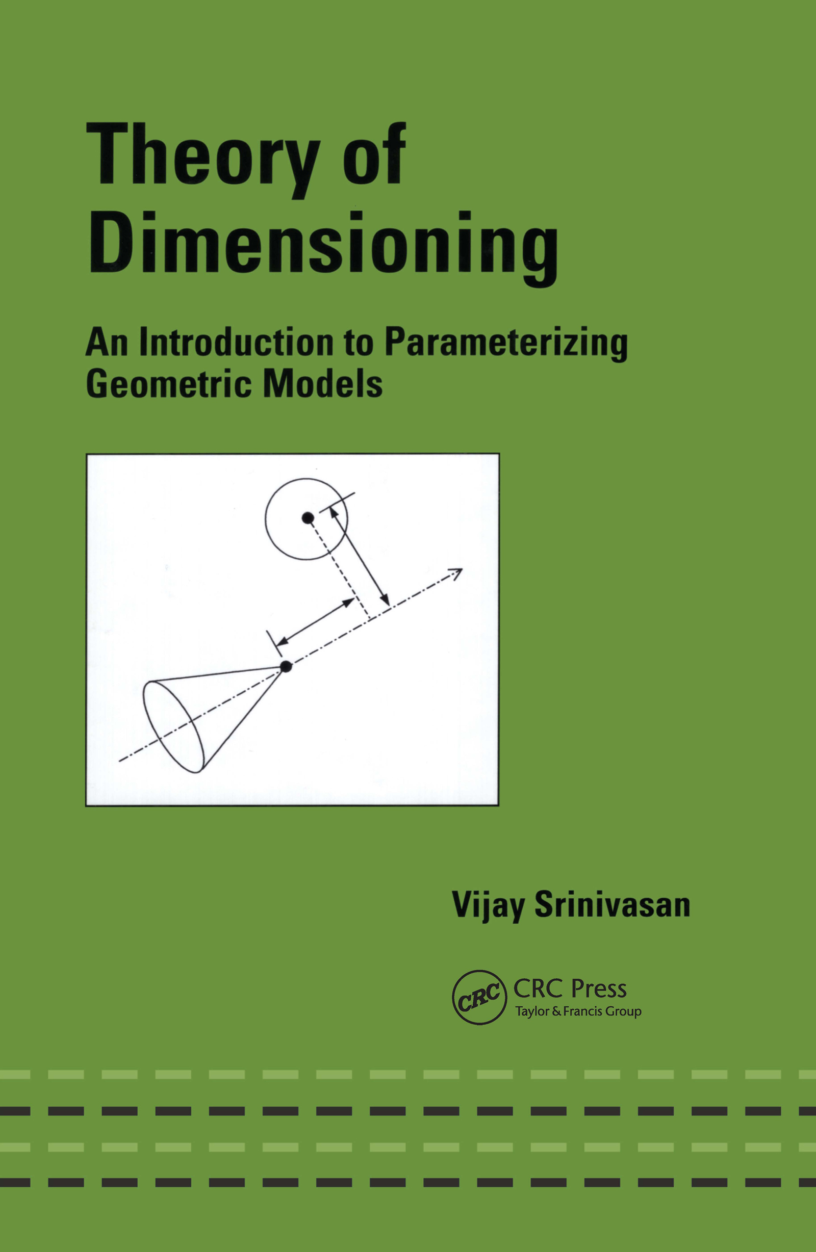 Theory of Dimensioning: An Introduction to Parameterizing Geometric Models book cover