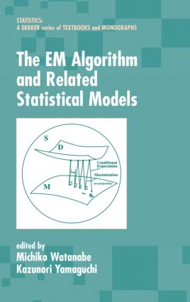 The EM Algorithm and Related Statistical Models: 1st Edition (Hardback) book cover