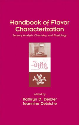 Handbook of Flavor Characterization: Sensory Analysis, Chemistry, and Physiology, 1st Edition (Hardback) book cover