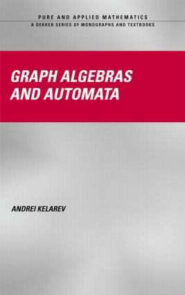 Graph Algebras and Automata: 1st Edition (Hardback) book cover