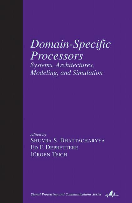 Domain-Specific Processors: Systems, Architectures, Modeling, and Simulation book cover