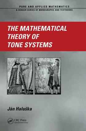 The Mathematical Theory of Tone Systems: 1st Edition (Hardback) book cover