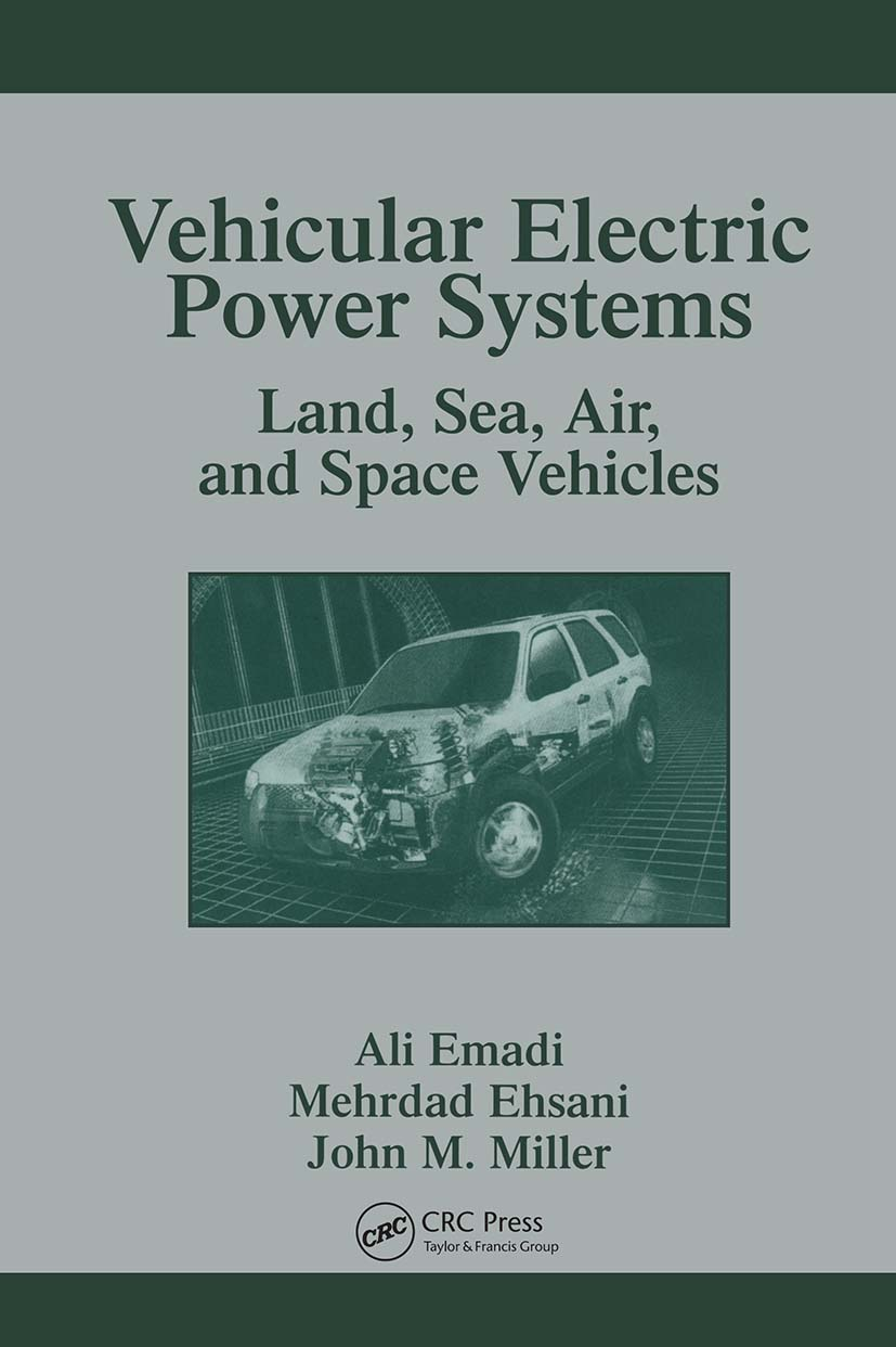 Vehicular Electric Power Systems: Land, Sea, Air, and Space Vehicles, 1st Edition (Hardback) book cover