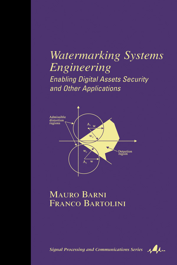 Watermarking Systems Engineering: Enabling Digital Assets Security and Other Applications book cover