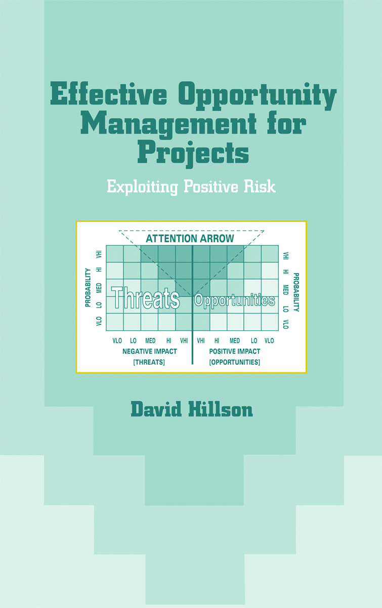 Effective Opportunity Management for Projects: Exploiting Positive Risk book cover