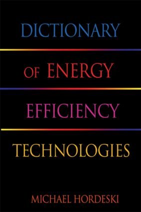 Dictionary of Energy Efficiency Technologies: 1st Edition (Hardback) book cover