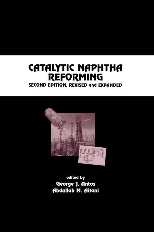 Catalytic Naphtha Reforming, Revised and Expanded book cover