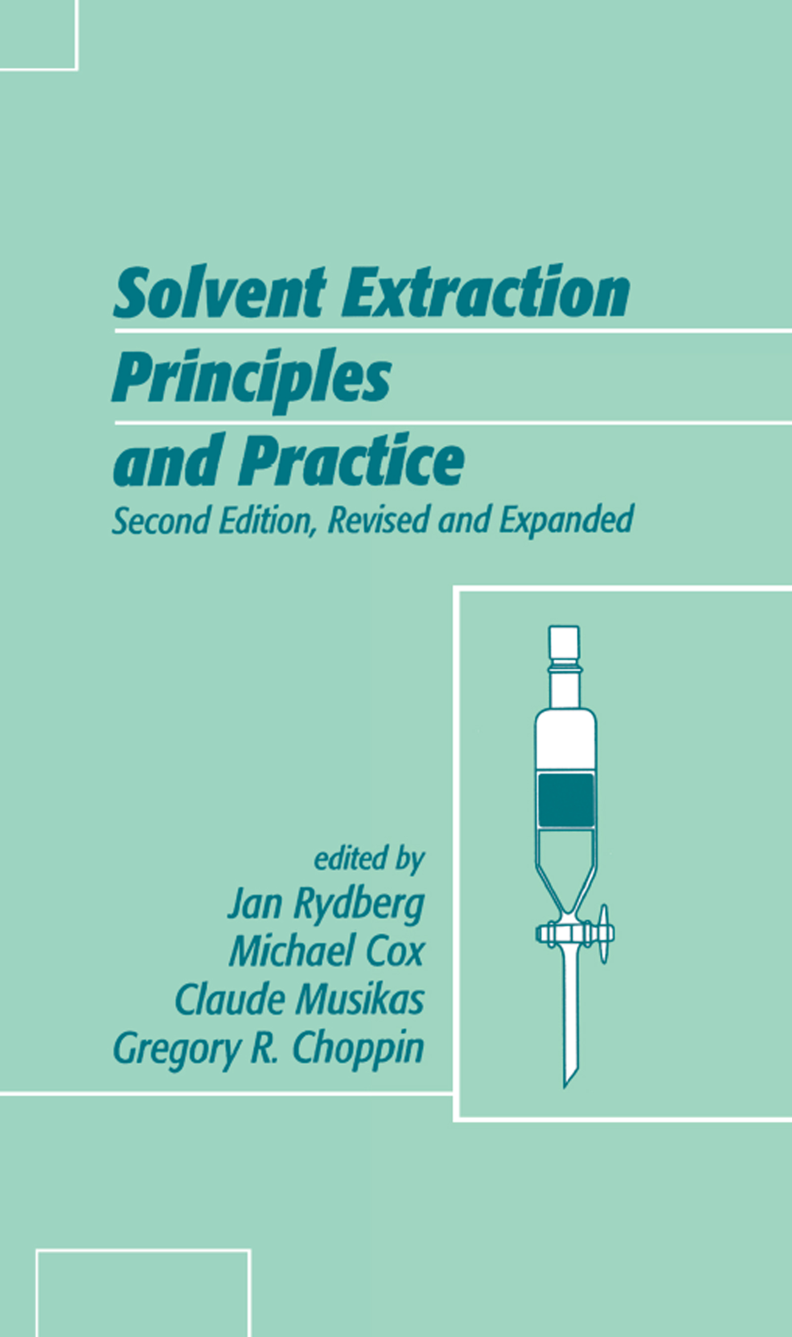 Solvent Extraction Principles and Practice, Revised and Expanded: 2nd Edition (Hardback) book cover