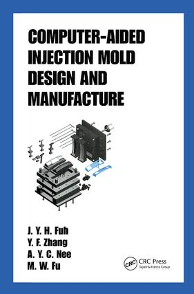 Computer-Aided Injection Mold Design and Manufacture: 1st Edition (Hardback) book cover