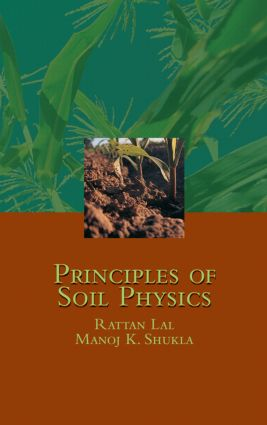 Principles of Soil Physics: 1st Edition (Hardback) book cover